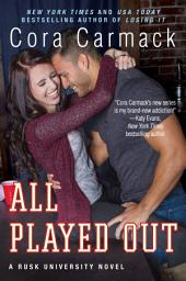 All Played Out: A Rusk University Novel