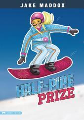 Jake Maddox Girl: Half-Pipe Prize