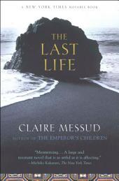 The Last Life: A Novel