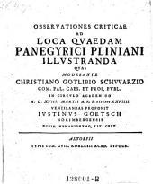 Observationes criticae ad loca quaedam panegyrico Pliniani illustranda. - Altorfii, Kohles 1729-35