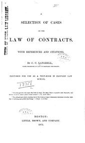 A Selection of Cases on the Law of Contracts: With References and Citations