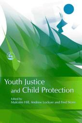 Youth Justice and Child Protection