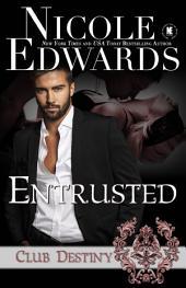 Entrusted: A Club Destiny Novel