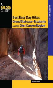 Best Easy Day Hikes Grand Staircase--Escalante and the Glen Canyon Region: Edition 2