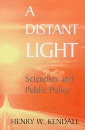 A Distant Light: Scientists in the Policy Process