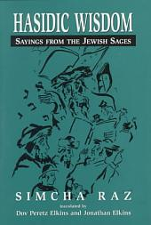Hasidic Wisdom: Sayings from the Jewish Sages
