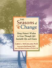 The Seasons of Change: Using Nature's Wisdom to Grow Through Life's Inevitable Ups and Downs