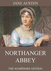 Northanger Abbey (Fully Illustrated Extended Edition)