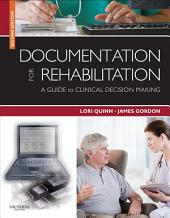 Documentation for Rehabilitation: A Guide to Clinical Decision Making, Edition 2
