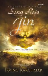 Sang Raja Jin: Sebuah Novel Spiritual