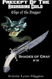 #16 Shades of Gray: Precept Of The Assassins Guild: Edge Of The Dagger