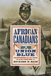 African Canadians in Union Blue: Volunteering for the Cause in the Civil War