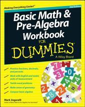 Basic Math and Pre-Algebra Workbook For Dummies: Edition 2