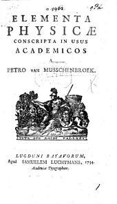 Epitome elementorum physico-mathematicorum. Elementa physicæ conscripta in usus academicos