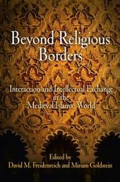 Beyond Religious Borders: Interaction and Intellectual Exchange in the Medieval Islamic World