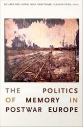 The Politics of Memory in Postwar Europe