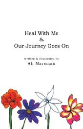 Heal With Me and Our Journey Goes On