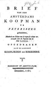 Brief van een Amsterdams Koopman te Petersburg geëtablisseert, houdende een relaes van de impressie aldaar veroorzaakt door de Papieren van de Heer Laurens