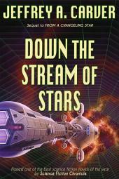 Down the Stream of Stars: A Novel of the Starstream
