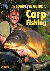 The Fox Complete Guide to Carp Fishing