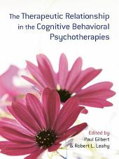 The Therapeutic Relationship in the Cognitive Behavioral Psychotherapies