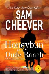 Honeybun at a Dude Ranch (Romantic Suspense with a Taste of Mystery)