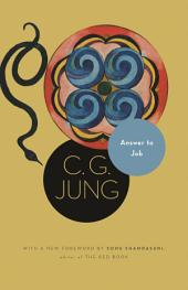 Answer to Job: (From Vol. 11 of the Collected Works of C. G. Jung): (From Vol. 11 of the Collected Works of C. G. Jung)