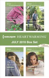 Harlequin Heartwarming July 2016 Box Set: Under an Adirondack Sky\The Girl He Used to Love\When I Found You\Sophie's Path