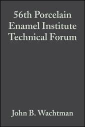 56th Porcelain Enamel Institute Technical Forum: Ceramic Engineering and Science Proceedings, Volume 15, Issue 6
