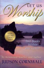Let Us Praise/Let Us Worship: Two Books Within One Cover!