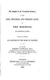 The prophet of the Nimeteenth century: or the rise, progress and present state of the mormons