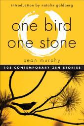 One Bird, One Stone: 108 Zen Stories
