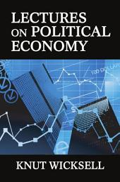 Lectures on Political Economy: Volume 1