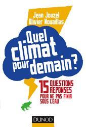 Quel climat pour demain ?: 15 questions/réponses pour ne pas finir sous l'eau