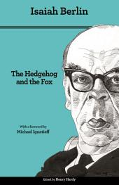 The Hedgehog and the Fox: An Essay on Tolstoy's View of History, Edition 2