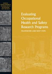 Evaluating Occupational Health and Safety Research Programs:: Framework and Next Steps