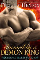 Claimed by a Demon King: Eternal Mates Paranormal Romance Series Book 2