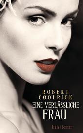 Eine verlässliche Frau: Roman