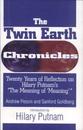 """The Twin Earth Chronicles: Twenty Years of Reflection on Hilary Putnam's """"The Meaning of `Meaning'"""""""