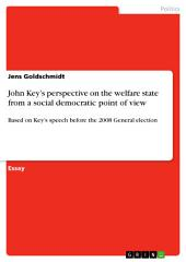John Key's perspective on the welfare state from a social democratic point of view: Based on Key's speech before the 2008 General election