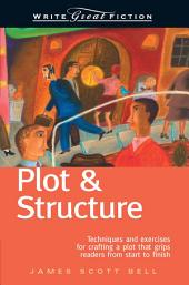 Write Great Fiction - Plot & Structure: Edition 5