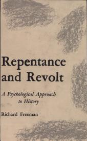 Repentance and Revolt: A Psychological Approach to History