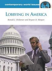 Lobbying in America: A Reference Handbook
