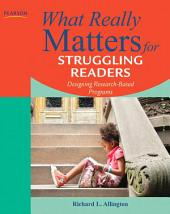 What Really Matters for Struggling Readers: Designing Research-Based Programs, Edition 3