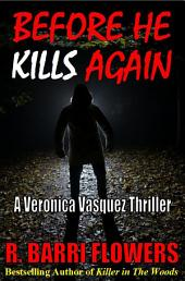 Before He Kills Again: A Veronica Vasquez Thriller