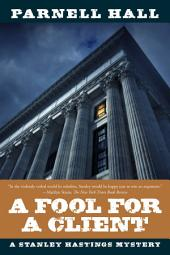 A Fool for a Client: A Stanley Hastings Mystery (Stanley Hastings Mysteries)