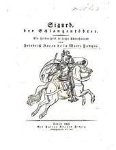 Sigurd, der Schlangentödter. Ein Heldenspiel in sechs Abentheuren [and in verse].