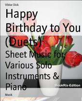 Happy Birthday to You (Duets): Sheet Music for Various Solo Instruments & Piano