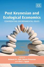 Post Keynesian and Ecological Economics: Confronting Environmental Issues