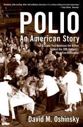 Polio : An American Story: An American Story